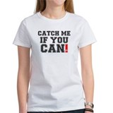 CATCH ME IF YOU CAN! 2 Tee