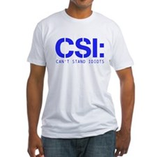 CSI-Cant Stand Idiots Shirt