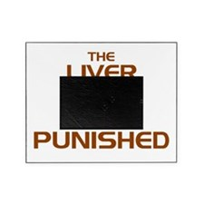 The Liver Is Evil And Must Be Punished Picture Frame