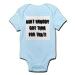 Aint Nobody Got Time For That Infant Bodysuit