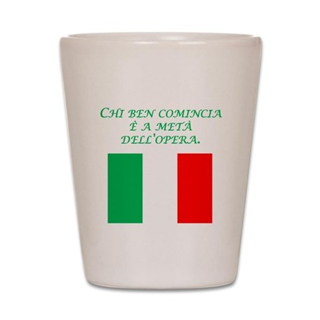Italian Proverb Good Start Shot Glass