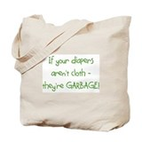 If your diapers aren't cloth. Tote Bag