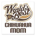 """Chihuahua Mom Square Car Magnet 3"""" x 3"""""""