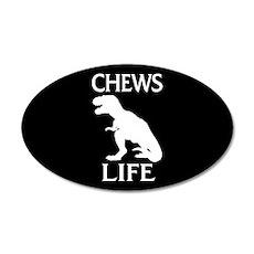 Chews Life 35x21 Oval Wall Decal