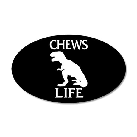 Chews Life 20x12 Oval Wall Decal