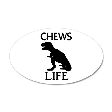 Chews Life 20x12 Oval Wall Decal