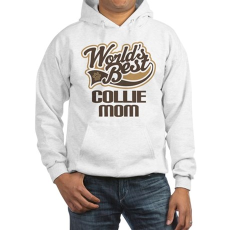 Collie Mom (Worlds Best) Hooded Sweatshirt