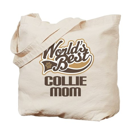 Collie Mom (Worlds Best) Tote Bag
