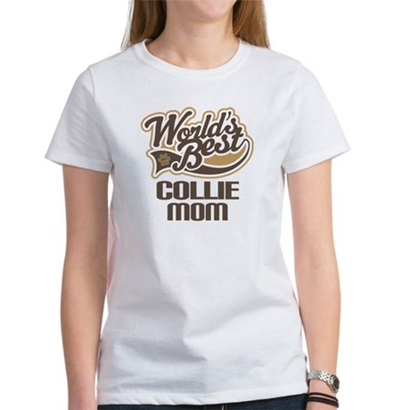 Collie Mom (Worlds Best) Women's T-Shirt