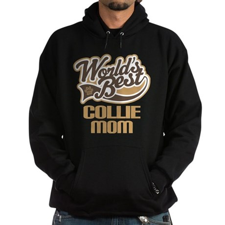 Collie Mom (Worlds Best) Hoodie (dark)