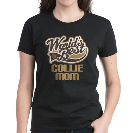 Collie Mom (Worlds Best) Women's Dark T-Shirt