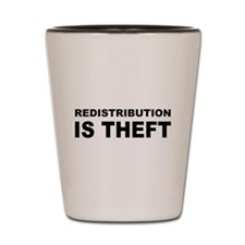 Redistribution is theft.png Shot Glass