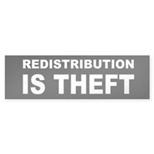 Redistribution is theft dark bump.png Bumper Sticker