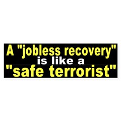 Jobless Recovery? (Bumper Sticker)