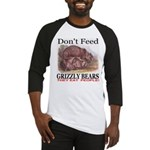 Don't Feed Grizzly Bears They Baseball Jersey