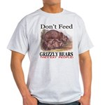 Don't Feed Grizzly Bears They Ash Grey T-Shirt