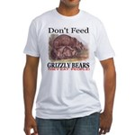 Don't Feed Grizzly Bears They Fitted T-Shirt