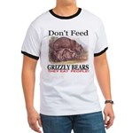 Don't Feed Grizzly Bears They Ringer T