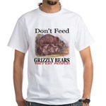 Don't Feed Grizzly Bears They White T-Shirt