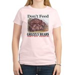 Don't Feed Grizzly Bears They Women's Pink T-Shirt