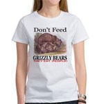 Don't Feed Grizzly Bears They Women's T-Shirt