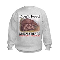 Don't Feed Grizzly Bears They Kids Sweatshirt