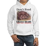 Don't Feed Grizzly Bears They Hooded Sweatshirt