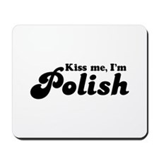 Kiss Me I'm Polish Mousepad