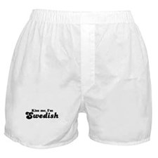 Kiss Me I'm Swedish  Boxer Shorts
