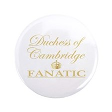 "Duchess of Cambridge Fanatic 3.5"" Button"