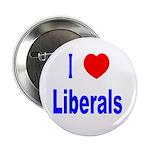 I Love (Heart) Liberals Button