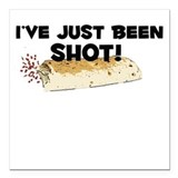 "I've Just Been Shot Square Car Magnet 3"" x 3"""