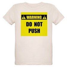 WARNING: Do Not Push T-Shirt