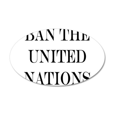 Ban the United Nations 35x21 Oval Wall Decal