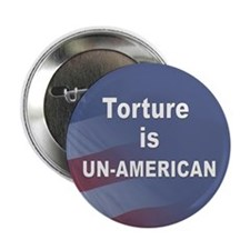 "Torture is un-American 2.25"" Button (10 pack)"