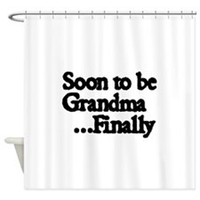 Soon to be Grandma. ..Finally Shower Curtain
