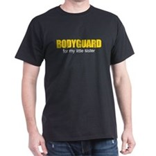 Bodyguard for my little sister T-Shirt