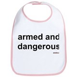 armed and dangerous Bib