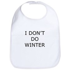 I Don't Do Winter - Can't Stand it! Bib