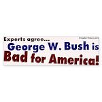 Bush is Bad for America Bumper Sticker