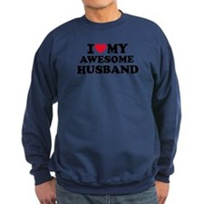 I love my awesome husband Sweatshirt