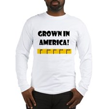 Ruler Grown In America! Long Sleeve T-Shirt