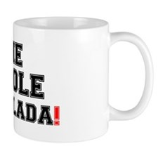 THE WHOLE ENCHILADA! Mug