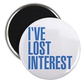 "I've Lost Interest 2.25"" Magnet (10 pack)"