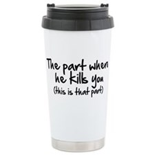 The Part Where He Kills You Ceramic Travel Mug