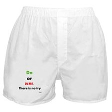 Do or do not. There is no try Boxer Shorts