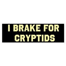 I Brake For Cryptids Bumper Sticker