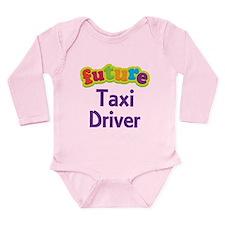 Future Taxi Driver Long Sleeve Infant Bodysuit