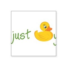 "Just Ducky Square Sticker 3"" x 3"""