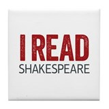 I Read Shakespeare Tile Coaster